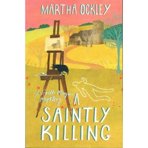 A Saintly Killing by Martha Ockley