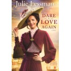 Dare To Love Again by Julie Lessman