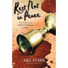 Rest Not in Peace by Mel Starr