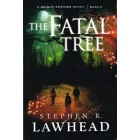 The Fatal Tree by Stephen R Lawhead