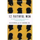 12 Faithful Men by Colin Hansen & Jeff Robinson