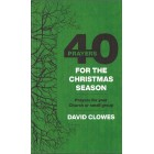 40 Prayers For The Christmas Season by David Clowes