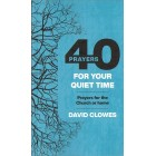 40 Prayers For Your Quiet Time by David Clowes