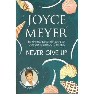 Never Give Up by Joyce Meyer