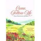 Come Follow Me Daily Devotional Journal: 365 Life-Changing Messages From Your Heavenly Father By Matt Koceich