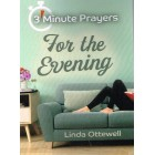 3 Minute Prayers For The Evening by Linda Ottewell