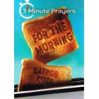 3 Minute Prayers For The Morning by Gaynor Cobb