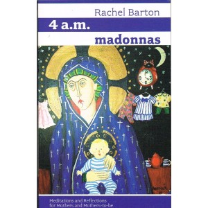 4am Madonnas by Rachel Barton