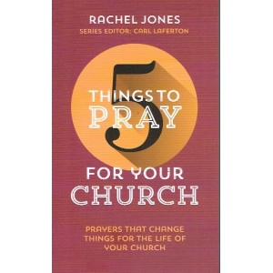 5 Things To Pray For Your Church by Rachel jones