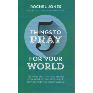 5 Things To Pray For Your World by Rachel Jones