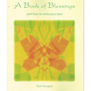 A Book Of Blessings by Ruth Burgess