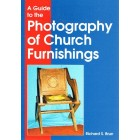 A Guide To The Photography Of Church Furnishings by Richard S Brun