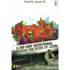 A Hip Hop Devotional through the book of John by Fred D Lynch lll