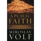 A Public Faith  by Miroslav Volf