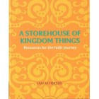 A Storehouse Of Kingdom Things by Ian M Fraser