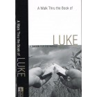 A Walk Thru The Book of Luke