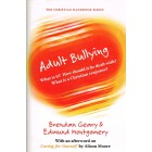 Adult Bullying  by Brendan Geary & Edmund Montgomery
