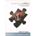 And Beginning With Moses by John R Cross