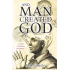 And Man Created God by Robert Banks