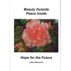 Beauty Outside Peace Inside Hope for the Future by Dawn Beaumont