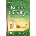 Before We Say Goodbye by Ray Simpson
