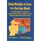 Being Disciples of Jesus in a Dot.Com World by Ted V. Foote Jr and P. Alex Thornburg