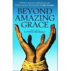 Beyond Amazing grace by  John Newton but compiled by J.Todd Murray