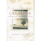 Creation A witness to the wonder of God by Mark D. Futato