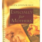 Especially For Mothers by Helen Steiner Rice
