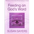 Feeding on God's Word by Susan Sayers Year B