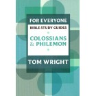 For Everyone Bible Study Guides Colossians and Philemon by Tom Wright
