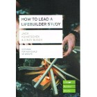 LifeBuilder Study: How To Lead a Lifebuilder Study by Jacj Kuhatschek & Cindy Bunch