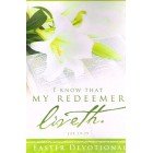 I Know That My Redeemer Liveth Easter Devotional