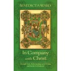 In Company With Christ by Benedicta Ward