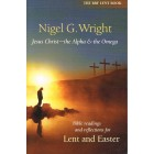 Jesus Christ The Alpha And the Omega by Nigel G Wright