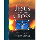 Jesus And The Cross by William Barclay