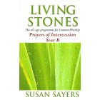 Living Stones - Prayers of Intercession Year B by Susan Sayers