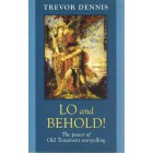 Lo and Behold by Trevor Dennis