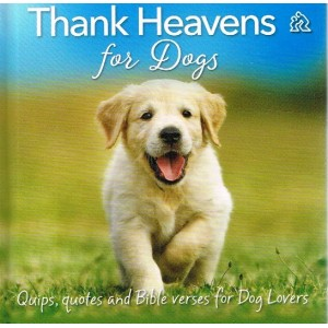 Thank Heavens For Dogs by Judith Merrill