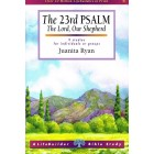 Lifebuilder Series - the 23rd Psalm, the Lord our Shepherd