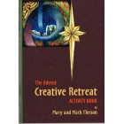 The Advent Creative Retreat Activity Book by Mary and Mark Fleeson