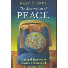 The Resurrection Of Peace by Mary C Grey