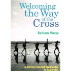 Welcoming the Way of the Cross by Barbara Mosse