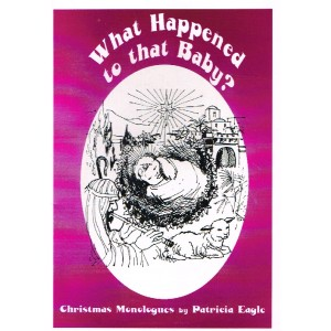 What Happened To That Baby? by Patricia Eagle