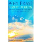 Why Pray? by Robert Llewelyn