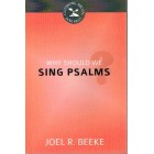 Why Should We Sing Psalms by Joel R Beeke