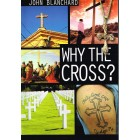 Why The Cross? by John Blanchard