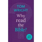 Why read the Bible?  by Tom Wright