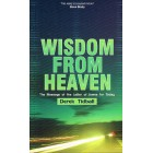 Wisdom From Heaven by Derek Tidball