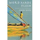 Word Made Flesh by John Main